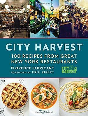 City Harvest: 100 Recipes from New York's Best Restaurants by Eric Ripert, Flore