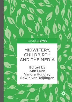 Midwifery, Childbirth and the Media - 9783319635125 PORTOFREI