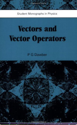 Vectors and Vector Operators (Student monographs in physics), Dawber, P.G, Good