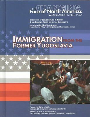 Immigration from the Former Yugoslavia (Changing Face of North America)