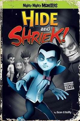 Hide and Shriek! (Mighty Mighty Monsters) by Sean O'Reilly   Paperback Book   97