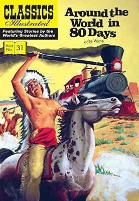 Around the World in 80 Days (Classics Illustrated) by Jules Verne   Paperback Bo