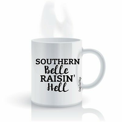 Southern Belle Raisin Hell - 11 OZ Funny Coffee Mug