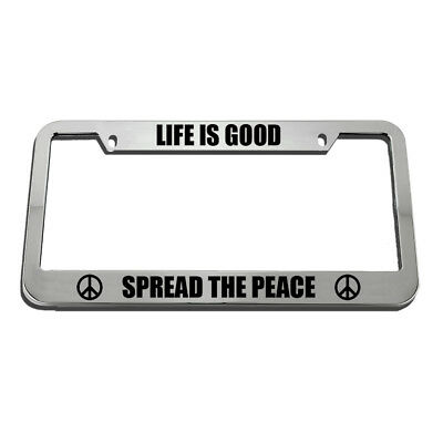 Life Is Good Spread The Peace License Plate Frame Tag Holder