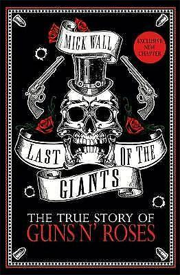Last of the Giants: The True Story of Guns N' Roses by Wall, Mick | Paperback Bo