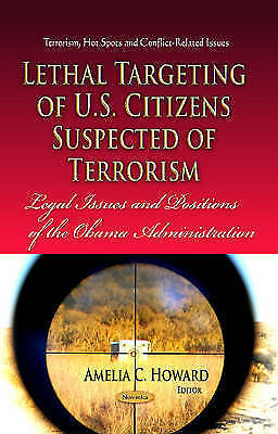 Lethal Targeting of U.S. Citizens Suspected of Terrorism by Howard, Amelia C | P