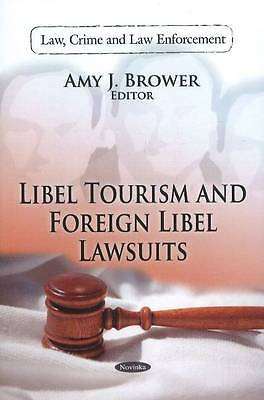 Libel Tourism & Foreign Libel Lawsuits (Law, Crime and Law Enforcement) by  | Pa