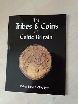 The Tribes and Coins of Celtic Britain by Clive Eyre, Rainer Pudill (Paperback,