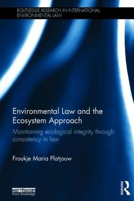 Environmental Law and the Ecosystem Approach: Maintaining ecological integrity .