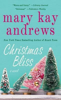 Christmas Bliss | Mary Kay Andrews |  9781250136190