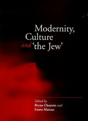 Modernity, Culture and 'The Jew', Bryan Cheyette