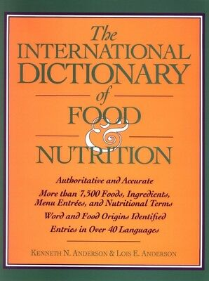 The International Dictionary of Food & Nutrition, Kenneth N. Anderson