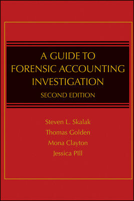 A Guide to Forensic Accounting Investigation, Golden, Thomas W.