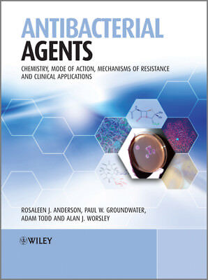 Antibacterial Agents: Chemistry, Mode of Action, Mechanisms of Resistance and Cl