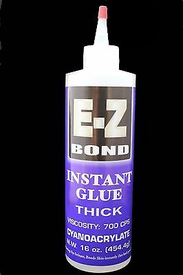E-Z BOND SUPER GLUE (Cyanoacrylate) THICK 16OZ 700 CPS