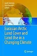 Eurasian Arctic Land Cover and Land Use in a Changing Climate - 9789048191178