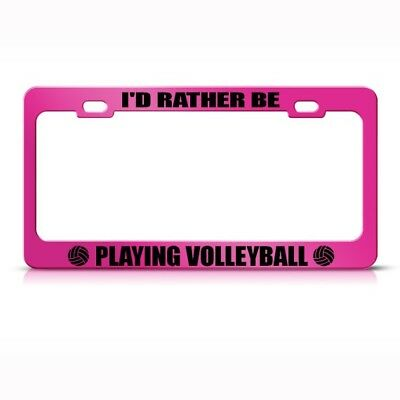 I\'D RATHER BE PLAYING BEACH VOLLEYBALL BORDER Metal License Plate ...