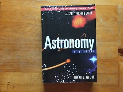 ASTRONOMY A SELF TEACHING GUIDE, FIFTH EDITION By Dinah L Moche