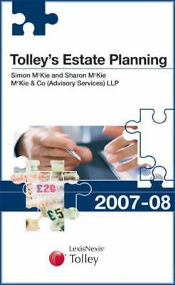Tolley's Estate Planning 2007-08 (New Tolley's Tax Planning) by Simon McKie, Sha