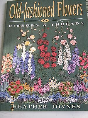 Old Fashioned Flowers In Ribbons And Threads By Heather Joynes 55 Pages