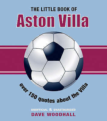 Dave Woodhall - The Little Book of Aston Villa All NEW Condition REDUCED!