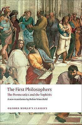 The First Philosophers: The Presocratics and Sophists by Oxford University Press