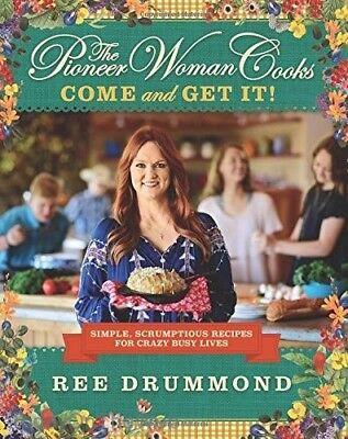 The Pioneer Woman Cooks: Come and Get It!: Simple, Scrumptious Recipes Hardcover