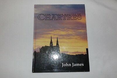 The Master Masons Of Chartres by John James 1990.Gothic Architecture cathedral.