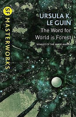 The Word for World is Forest (S.F. MASTERWORKS), LeGuin, Ursula K., New