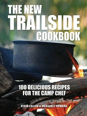 The New Trailside Cookbook: 100 Delicious Recipes for the Camp Chef (Paperback).