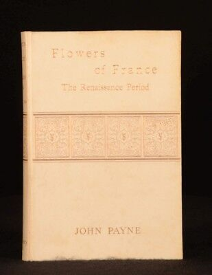 1907 Flowers of France The Renaissance Period Poems John Payne Limited Edition