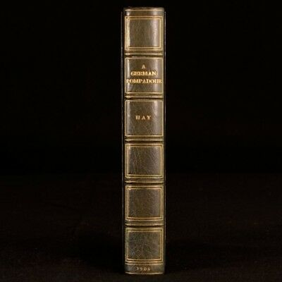 1906 A German Pompadour Marie Hay Biography Hatchards Signed Binding First Ed