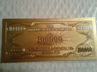 United States Currency 24k Gold 999 Rare $100,000 Bill UNCIRULATED collectible