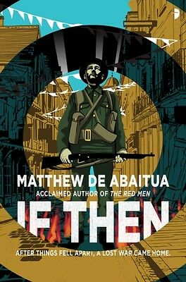 If Then (Paperback), De Abaitua, Matthew, 9780857664716
