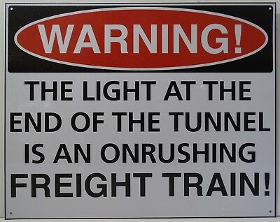 Warning Light at the End of the Tunnel is a Train Humor Metal Sign