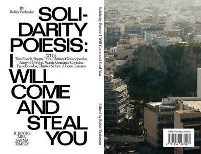 Solidarity Poiesis: I Will Come and Steal You - 9783942214506 PORTOFREI