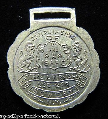 Antique W&A ISSAC HATTERS & FURNISHERS BOWERY NEW YORK Souvenir Fob Medallion