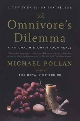 The Omnivore's Dilemma : A Natural History of Four Meals by Michael Pollan...