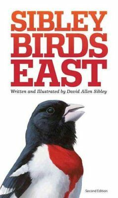 The Sibley Field Guide to Birds of Eastern North America : Revised Edition by...