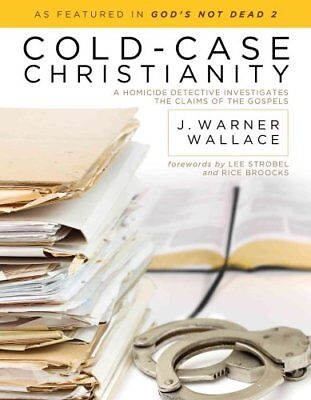 Cold-Case Christianity : A Homicide Detective Investigates the Claims of the...
