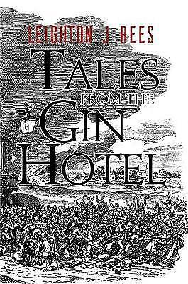 Tales from the Gin Hotel by Leighton J. Rees | Paperback Book | 9781786291714 |