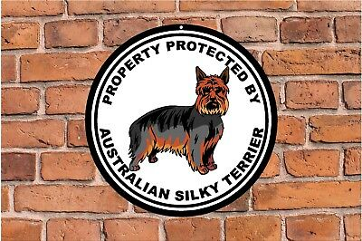 Property protected by Australian Silky Terrier guard dog round metal sign #C