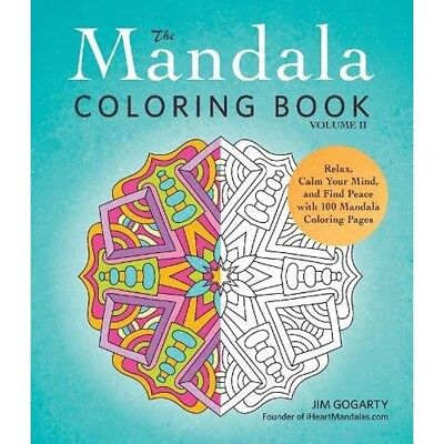 The Mandala Coloring Book, Volume II: Relax, Calm Your Mind, and Find Peace
