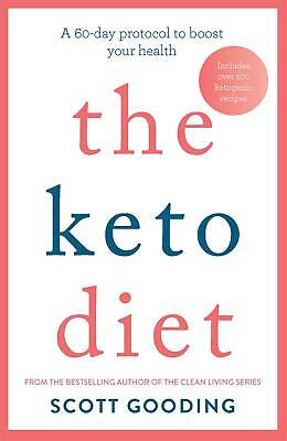 The Keto Diet: A 60-day protocol to boost your health by Scott Gooding Paperback