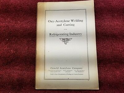 The Oxy-Acetylene Welding and Cutting in the Refrigerating Industry. Oxweld