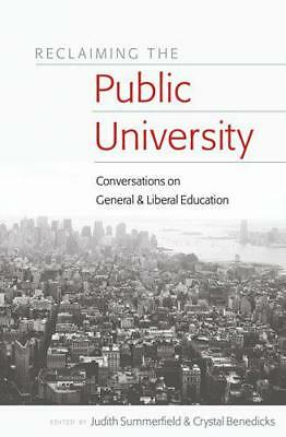 Reclaiming the Public University: Conversations on General and Liberal Education