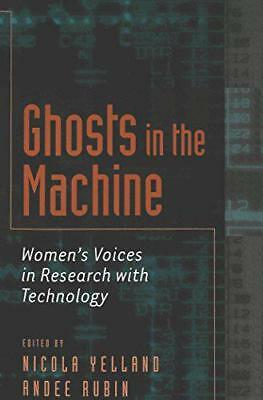 Ghosts in the Machine: Women's Voices in Research with Technology (Eruptions: Ne