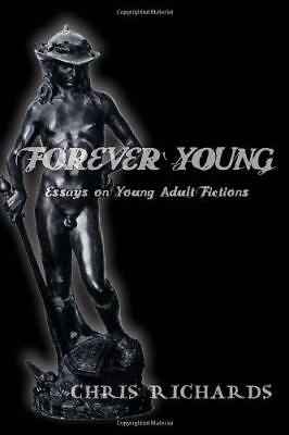Forever Young: Essays on Young Adult Fictions (Intersections in Communications &