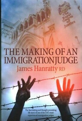 The Making of an Immigration Judge (Hardcover), Hanratty, James, 9780704374126