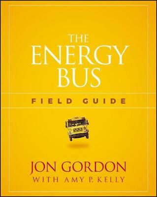 The Energy Bus Field Guide by Jon Gordon Paperback Book Free Shipping!